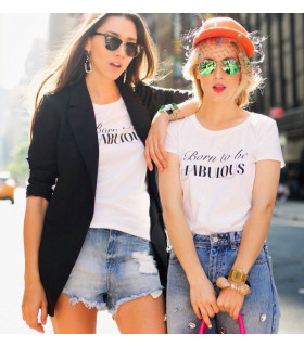 "Tricou ""Born to be Fabulous"""