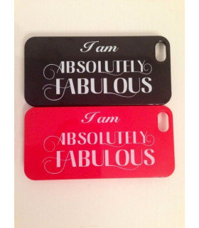 &quot I am absolutely Fabulous &quot Phone Shell
