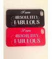 "Carcasa "" I am absolutely Fabulous """